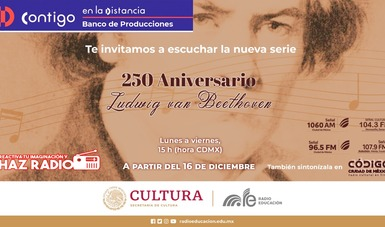 Radio Educación estrena la serie 250 Aniversario Ludwig van Beethoven